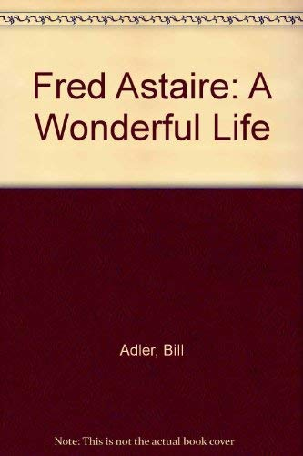 9780860514992: FRED ASTAIRE: A WONDERFUL LIFE