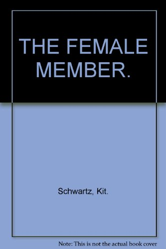 The Female Member: A Compendium of Facts,: Schwartz, Kit