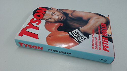 Tyson: The No-Holds-Barred Biography of the World: Heller, Peter