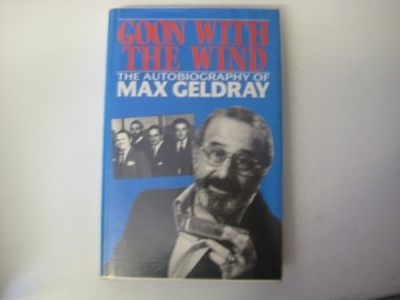 Goon With The Wind, the Autobiography of Max Geldray: Geldray, Max