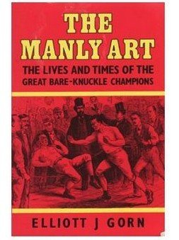 9780860515821: The Manly Art: The Lives and Times of the Great Bare Knuckle Champions