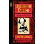 ANGUISHED ENGLISH - an Anthology of Accidental Assults Upon Our Language