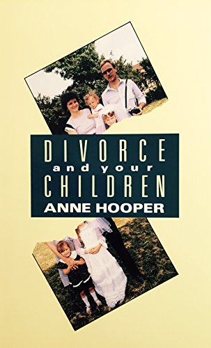 Divorce and Your Children (9780860516507) by Anne Hooper