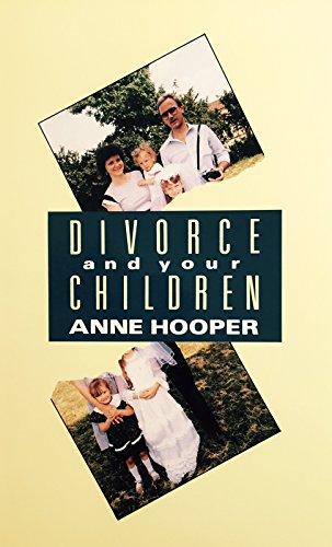 Divorce and Your Children: ANNE HOOPER