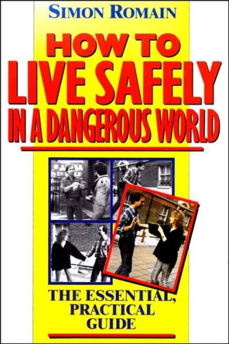 9780860517238: How to Live Safely in a Dangerous World: The Essential, Practical Guide