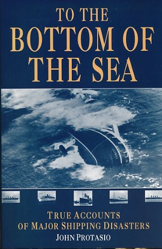 9780860517382: To the Bottom of the Sea: True Accounts of Ship Sinkings Around the World