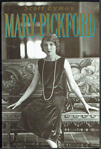 Mary Pickford: Scott Eyman
