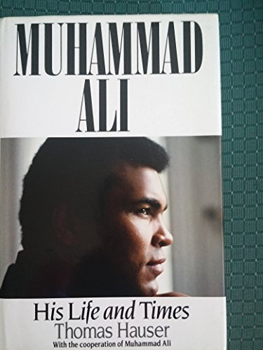 Muhammad Ali His Life and Times: Hauser, Thomas & Muhammad Ali (Signed)
