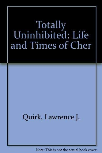 9780860517801: Totally uninhibited: the life and wild times of Cher