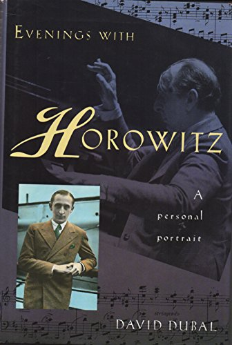 Evenings with Horowitz: An Intimate Portrait: Dubal, David