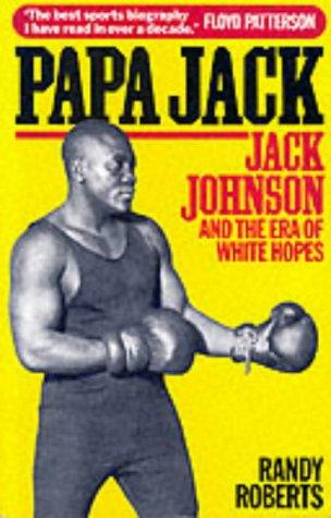 9780860518020: Papa Jack: Jack Johnson and the Era of White Hopes
