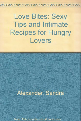 9780860518167: Love Bites: Sexy Tips and Intimate Recipes for Hungry Lovers