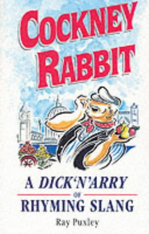 9780860518273: Cockney Rabbit: A Dick'N'Arry of Rhyming Slang