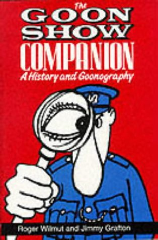 9780860518365: The Goon Show Companion: A History and Goonography