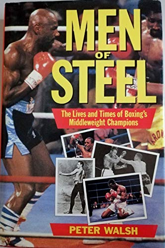 Men of Steel: Lives and Times of: Walsh, Peter