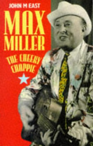 Max Miller: The Cheeky Chappie: John M. East