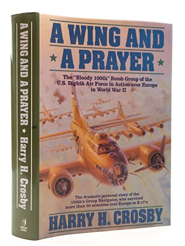 9780860518679: Wing and A Prayer: The Bloody 100th Bomb Group of the U.S. Eighth Air Force in Action Over Europe in World War II