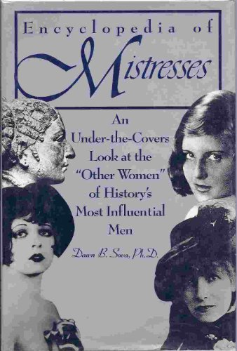 """Encyclopedia of Mistresses: An Under-The-covers Look at the """"Other Women"""" of History&#x27..."""