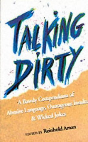 9780860518815: Talking Dirty: Bawdy Compendium of Abusive Language, Outrageous Insults and Wicked Jokes