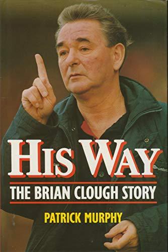 9780860518891: His Way: Brian Clough Story