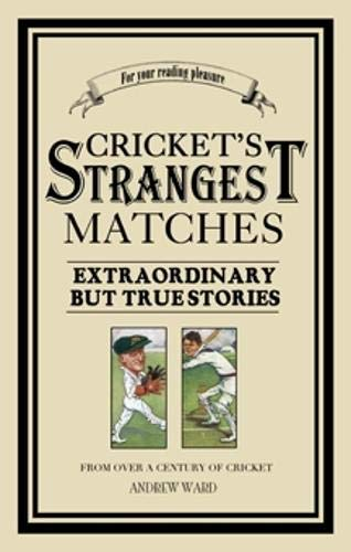 9780860519157: CRICKET'S STRANGEST MATCHES