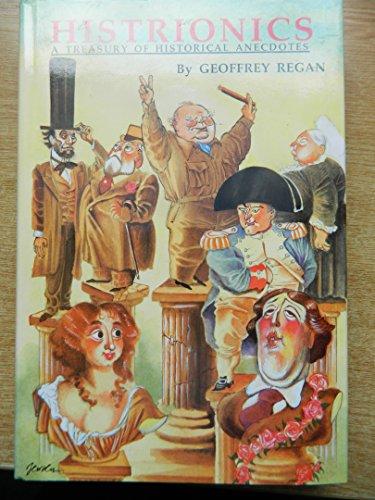 Histrionics: A Treasury of Historical Anecdotes: Geoffrey Regan