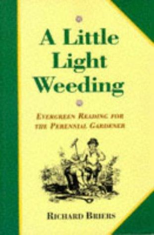 9780860519362: LITTLE LIGHT WEEDING: Evergreen Reading for the Perennial Gardener