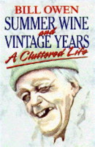 9780860519508: Summer Wine and Vintage Years: A Cluttered Life