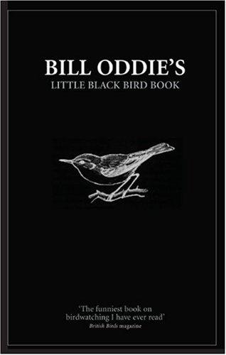 Bill Oddie's Little Black Bird Book: Oddie, Bill