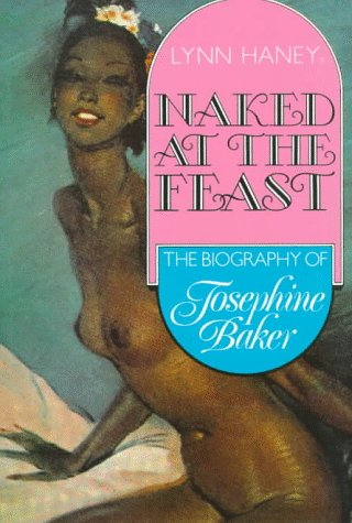 9780860519652: Naked at the Feast: A Biography of Josephine Baker
