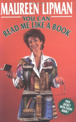 You Can Read Me Like a Book.: Lipman, Maureen.
