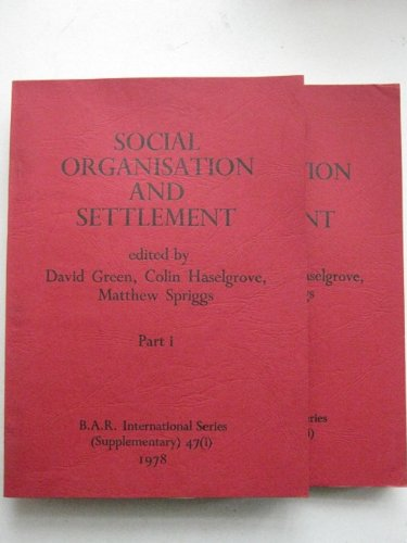 Social Organisation and Settlement: Contributions from Anthropology, Archaeology and Geography. 2 ...