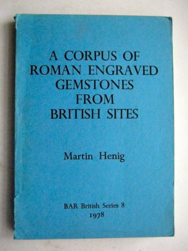 9780860540397: A Corpus of Roman Engraved Gemstones from British Sites (British Archaeological Reports British Series)