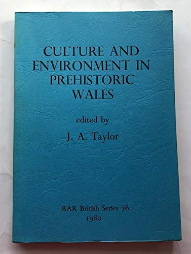 9780860540793: Culture and Environment in Prehistoric Wales: Selected Essays (BAR)
