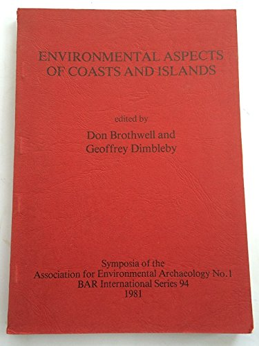 Environmental Aspects of Coasts and Islands: D.R. Brothwell, G.W. Dimbleby