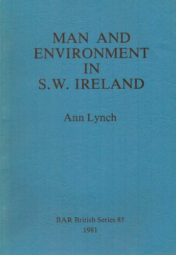 9780860541127: Man and Environment in South-west Ireland 4000B.C.-A.D.800: a study of man's impact on the development of soil and vegetation (British Archaeological Reports British Series)