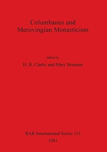 9780860541356: Columbanus and Merovingian Monasticism (British Archaeological Reports International Series)