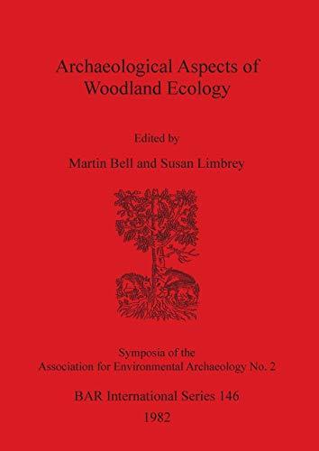 9780860541769: Archaeological Aspects of Woodland Ecology (BAR International Series)