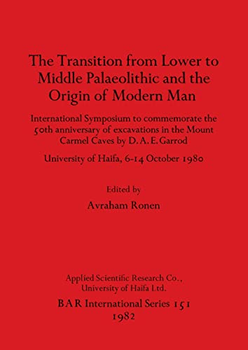 9780860541905: The Transition from Lower to Middle Palaeolithic and the Origins of Modern Man (British Archaeological Reports (BAR))