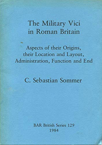 9780860542735: The Military Vici of Roman Britain (British Archaeological Reports (BAR))