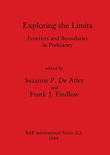 9780860542896: Exploring the Limits (British Archaeological Reports International Series)
