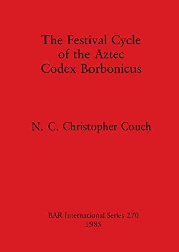 9780860543459: The Festival Cycle of the Aztec Codex Borbonicus (British Archaeological Reports British Series)