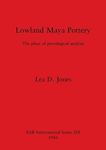 9780860543718: Lowland Maya Pottery (British Archaeological Reports International Series)