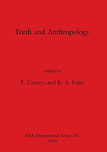 9780860543732: Teeth and Anthropology (British Archaeological Reports (BAR))