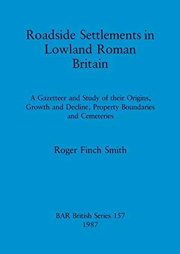 9780860544111: Roadside settlements in Lowland Roman Britain (British Archaeological Reports British Series)