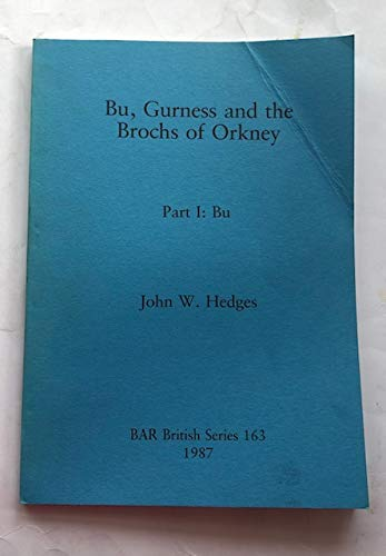 9780860544340: Bu, Gurness and the Brochs of Orkney: Part I: Bu (BAR British Series 163)