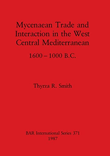 MYCENAEAN TRADE AND INTERACTION IN THE WEST CENTRAL MEDITERRANEAN