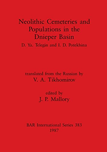 9780860544968: Neolithic Cemeteries and Populations in the Dnieper Basin (BAR International Series 383)