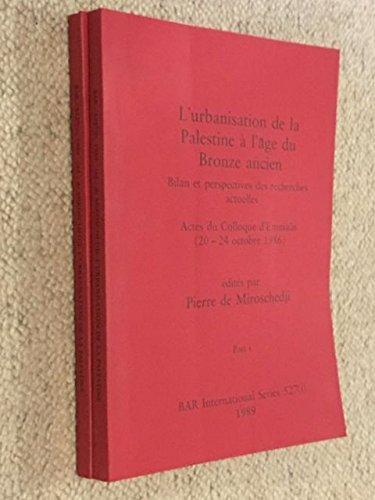 9780860546702: L'urbanisation de la Palestine a l'age du Bronze ancien (British Archaeological Reports International Series) (Parts 1-2)