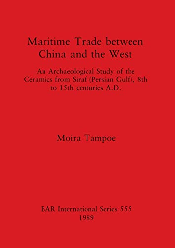 9780860547020: Maritime Trade between China and the West (British Archaeological Reports International Series)